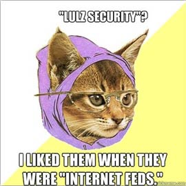 Hipster Kitty saying Lulz Security? I liked them when they were Internet Feds.